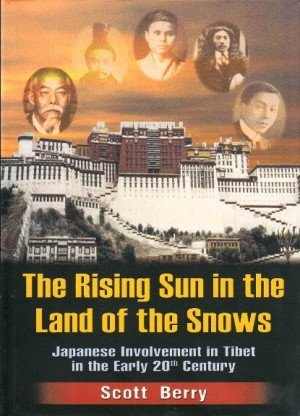 The Rising Sun in the Land of the Snows: Japanese Involvement in Tibet in Early 20th Century