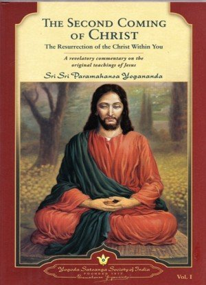 The Second Coming of Christ: The Resurrection of the Christ Within You Volume 1 & 2