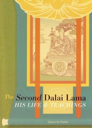 The Second Dalai Lama: His Life and Teachings