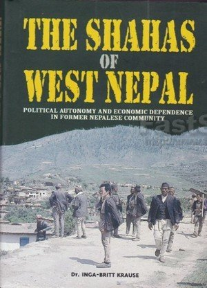 The Shahas of West Nepal: Political Autonomy and Economic Dependence in Former Nepalese Community