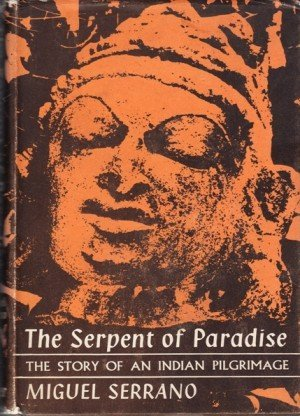 The Serpent of Paradise: Story of an Indian Pilgrimage