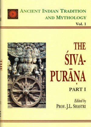 The Siva Purana - Part I: Ancient Indian Tradition And Mythology (Vol. 1)