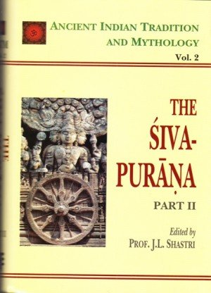 The Siva Purana - Part II: Ancient Indian Tradition And Mythology (Vol. 2)
