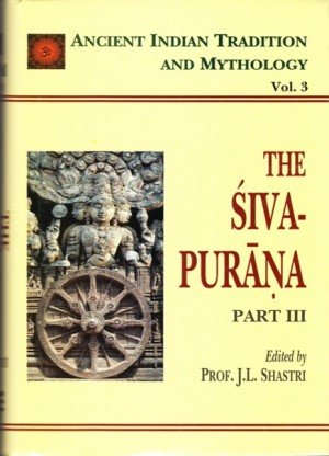 The Siva Purana - Part III: Ancient Indian Tradition And Mythology (Vol. 3)