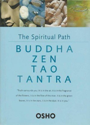 The Spiritual Path: Buddha Zen Tao Tantra