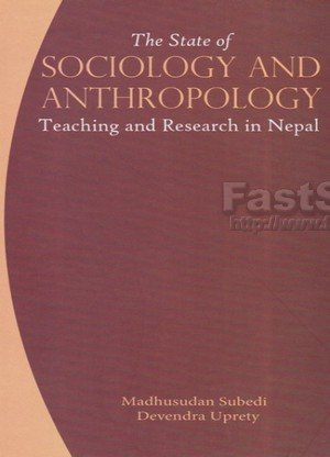 The State of Sociology and Anthropology Teaching and Research in Nepal