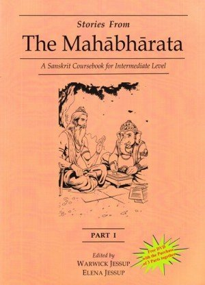 Stories From the Mahabharata - Part I: A Sanskrit Coursebook for Intermediate Level