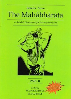 Stories From the Mahabharata - Part II: A Sanskrit Coursebook for Intermediate Level