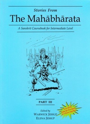 Stories From the Mahabharata - Part III: A Sanskrit Coursebook for Intermediate Level