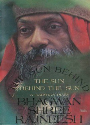The Sun Behind the Sun Behind the Sun: A Darshan Diary