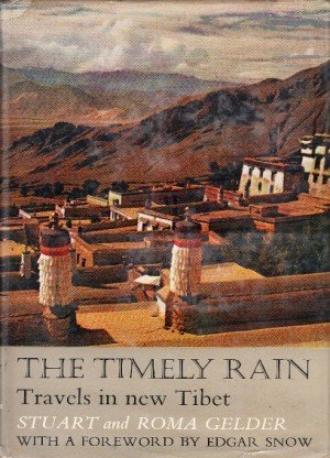 The Timely Rain: Travels in new Tibet