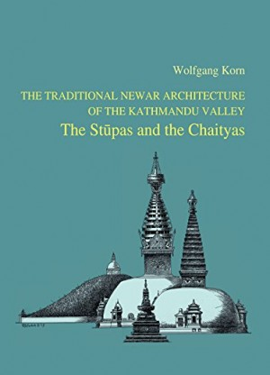 The Traditional Newar Architecture of the Kathmandu Valley: The Stupas and the Chaityas