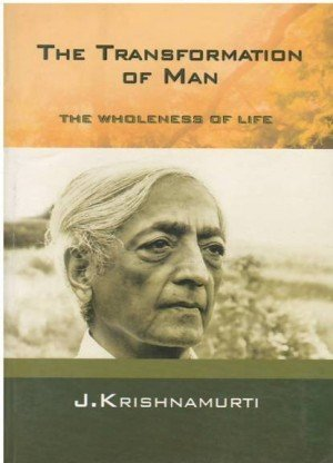 The Transformation of Man: The Wholeness of Life