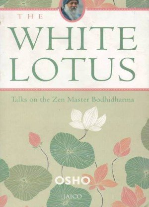 The White Lotus: Talks on the Zen Master Bodhidharma