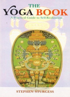 The Yoga Book: A Practical Guide to Self -Realization