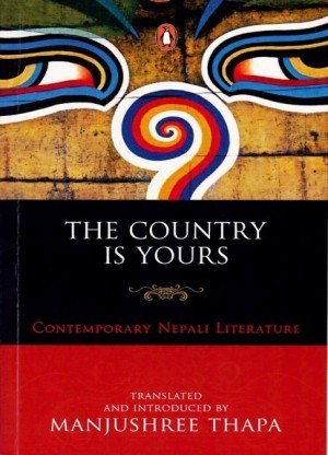The Country is Yours: Contemporary Nepali Literature
