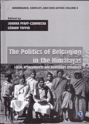 The Politics of Belonging in the Himalayas: Local Attachments and Boundary Dynamics (Governance)