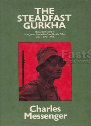 The Steadfast Gurkha; Historical Record of 6th Queen Elizabeth's Own Gurkha Rifles 1948-1982 (Volume 3)