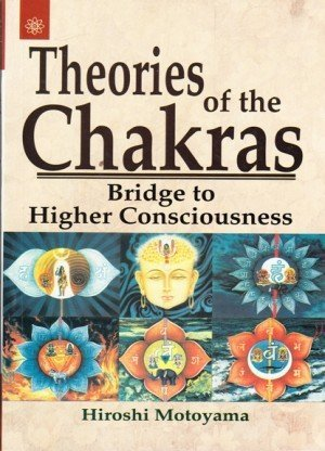 Theories of the Chakras: Bridge to the Higher Consciousness