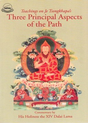 Three Principal Aspects of the Path: Teachings on Je Tsongkhapa's