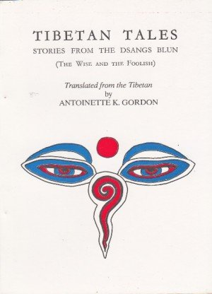 Tibetan Tales: Stories from the Dsangs Blun (The Wise and the Foolish)