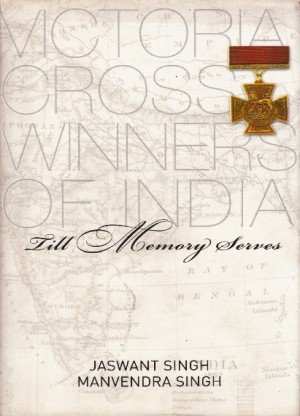 Till Memory Serves: Victoria Cross Winners of India