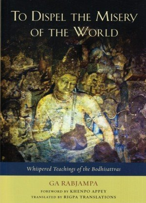 To Dispel the Misery of the World: Whispered Teachings of the Bodhisattvas