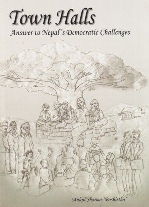 Town Halls: Answer to Nepal's Democratic Challenges