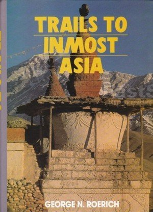 Trails To Inmost Asia