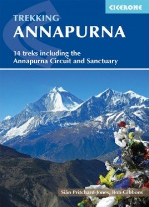 Trekking Annapurna: 14 Treks Including the Annapurna Circuit and Sanctuary