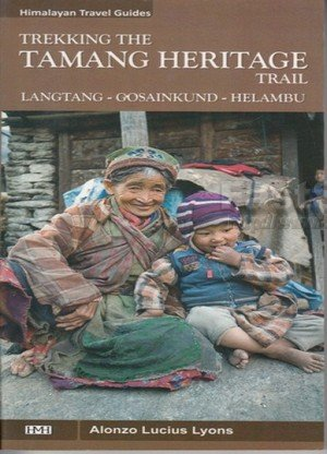 Himalayan Travel Guides Trekking the Tamang Heritage Trail