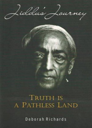 Jiddu's Journey: Truth is a Pathless Land