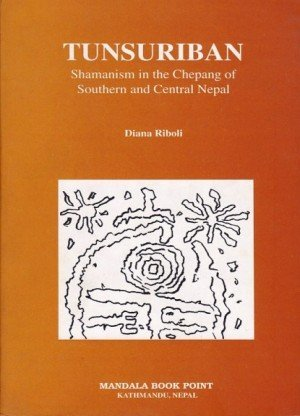 Tunsuriban: Shamanism in the Chepang of Southern and Central Nepal