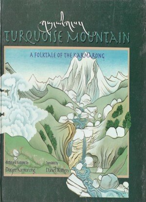 Turquoise Mountain: A Folktale of the Karmarong