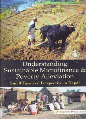 Understanding Sustainable Microfinance And Poverty Alleviation: Small Farmers Perspective In Nepal