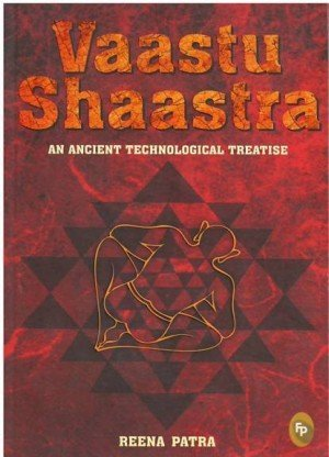 Vaastu Shaastra: An Ancient Technological Treatise