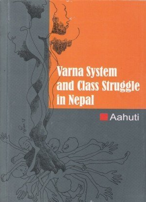 Varna System and Class Struggle in Nepal