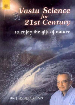 Vastu Science for 21st Century: To Enjoy the Gift of Nature