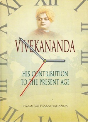 Vivekananda: His Contribution to the Present Age