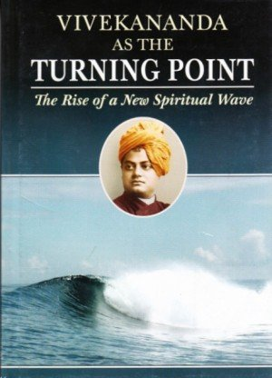 Vivekananda as the Turning Point: The Rise of a New Spiritual Wave