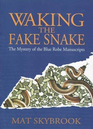 Walking the Fake Snake: The Mystery of the Blue Robe Manuscripts