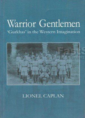 Warrior Gentlemen 'Gurkhas' in the Western Imagination
