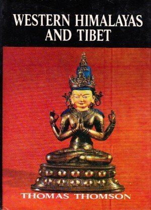 Western Himalaya and Tibet: A Narrative of a Journey through the Mountains of Northern India
