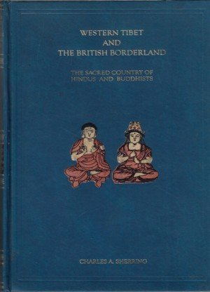 Western Tibet and the British Border Land: The Sacred Country of Hindus and Buddhists