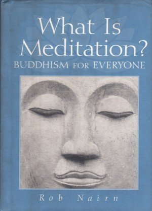 What is Meditation? Buddhism for Everyone