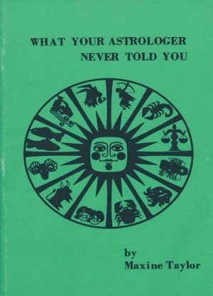 What Your Astrologer Never Told You