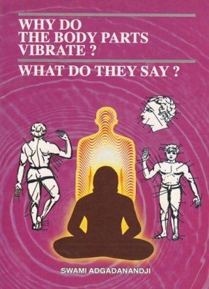 Why Do the Body Parts Vibrate? What Do They Say?