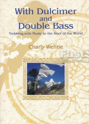 With Dulcimer and Double Bass Trekking with Music to the Roof of the World