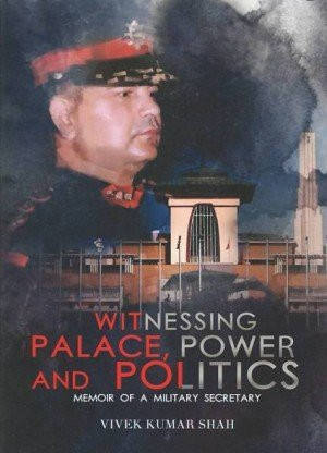 Witnessing Palace, Power and Politics: Memoir of a Military Secretary