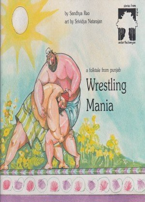 Wrestling Mania: A Folktale from Punjab